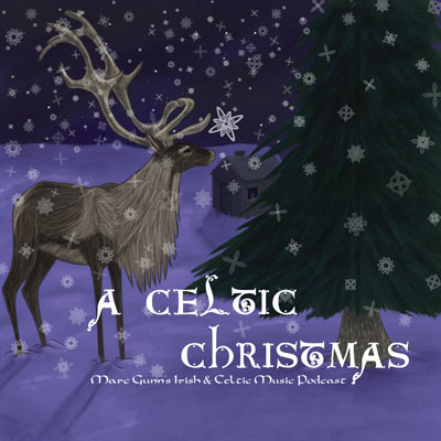 A Celtic Christmas – Compilation of Christmas Music by Indie Celtic Musicians