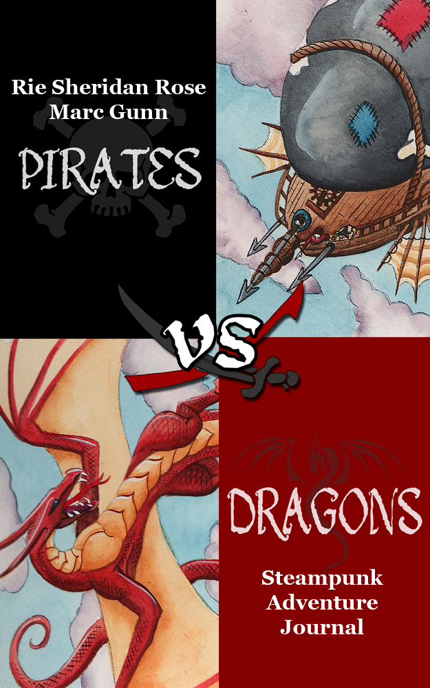 Pirates vs. Dragons: A Steampunk Adventure Journal eBook by Rie Sheridan Rose, Marc Gunn