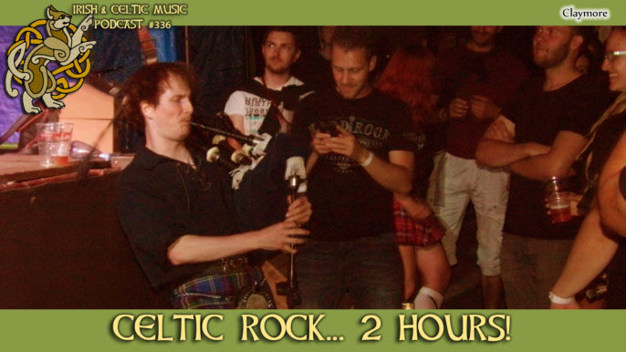 ICMP #336: Celtic Rock… For 2-Hours