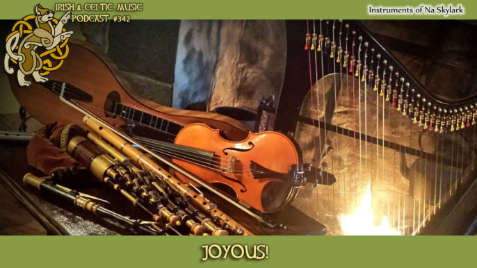 Irish & Celtic Music Podcast #342: Joyous