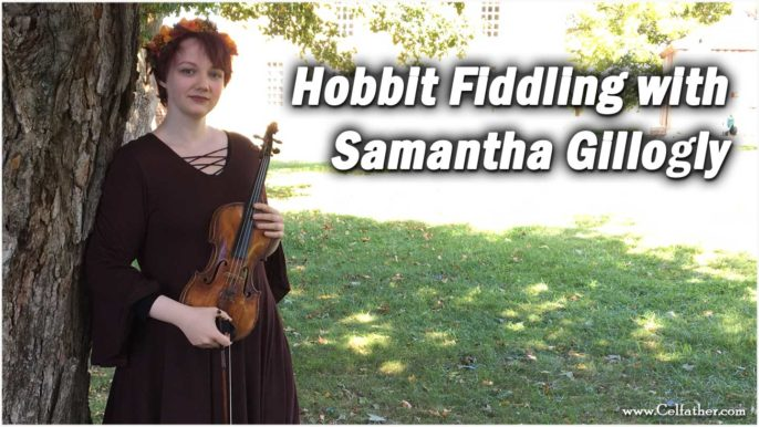 Celtfather: Hobbit Fiddling with Samantha Gillogly #236