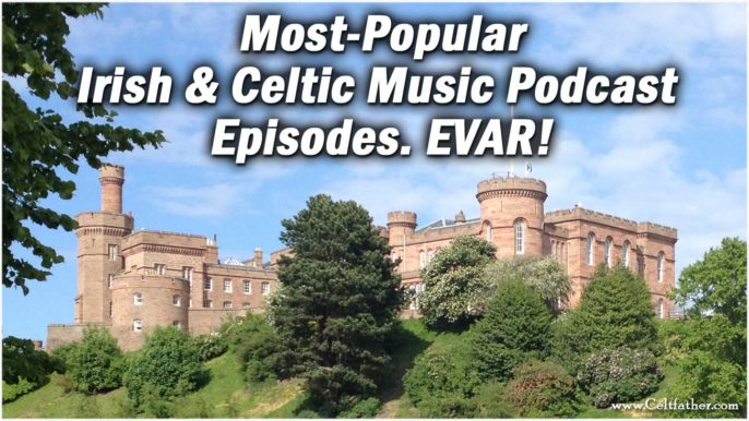 Most-Popular Irish & Celtic Music Podcast Episodes. EVAR!