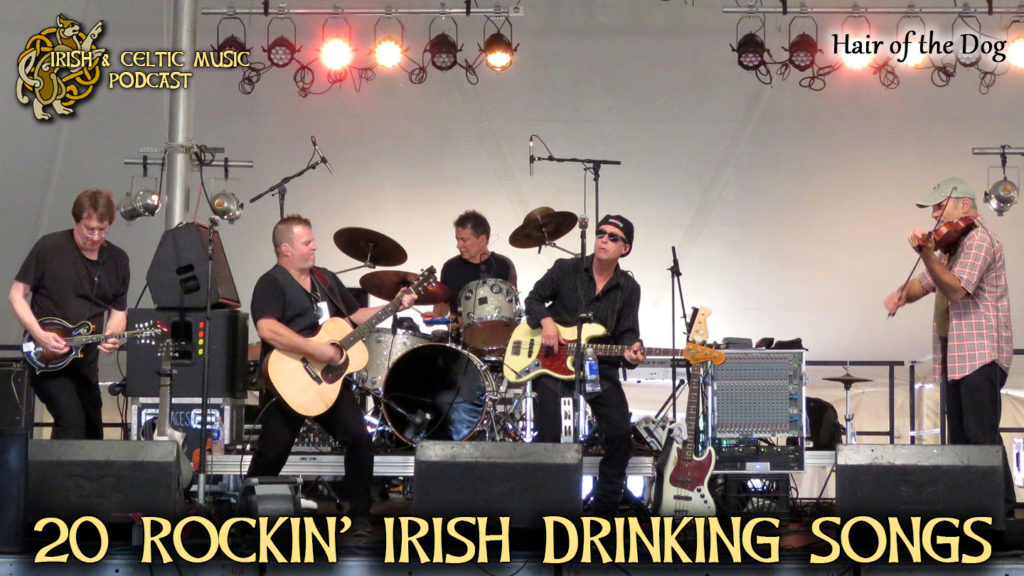 Irish & Celtic Music Podcast #424: 20 Rockin' Irish Drinking